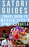 Travel Guide to Mexico City's Roma Condesa: Satori Guide: Mexico City Travel Guide