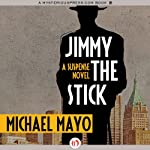 Jimmy the Stick | Michael Mayo