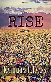 RISE: a novel by [Evans, Katherine L.]