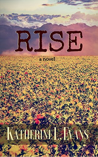RISE: a novel of the Syrian Conflict by [Evans, Katherine L.]