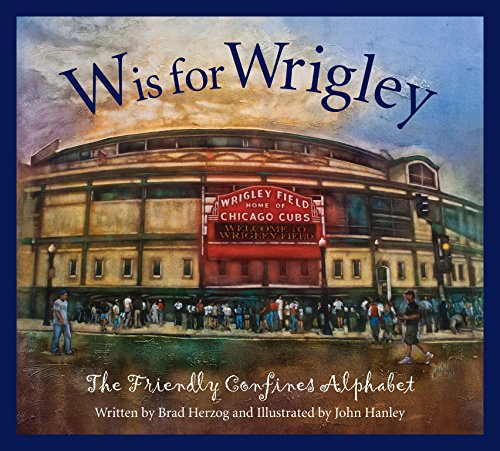 w-is-for-wrigley-the-friendly-confines-alphabet
