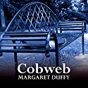 Cobweb Audiobook by Margaret Duffy Narrated by Patricia Gallimore