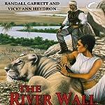The River Wall: Gandalara, Book 7 | Randall Garrett,Vicki Ann Heydron