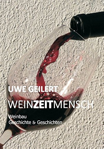 Wein Zeit Mensch: Weinbau Geschichte & Geschichten