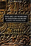 Book cover for The Art of Warfare in Western Europe during the Middle Ages from the Eighth Century (Warfare in History)