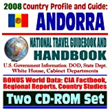 2008 Country Profile and Guide to Andorra - National Travel Guidebook and Handbook, U.S. Relations, Business, Trade, Agriculture (Two CD-ROM Set)