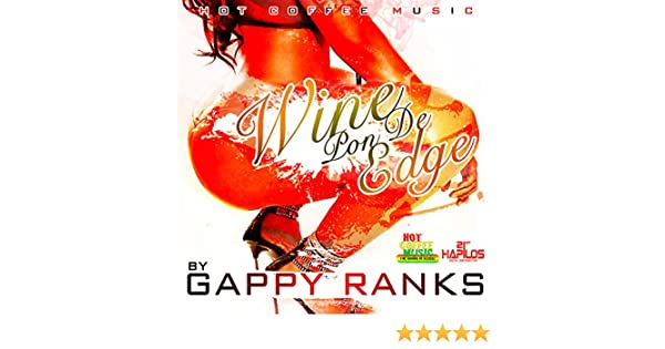 gappy ranks wine pon di edge free mp3