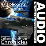 Replicants: The Catherine Kimbridge Chronicles, Number 8   Andrew Beery