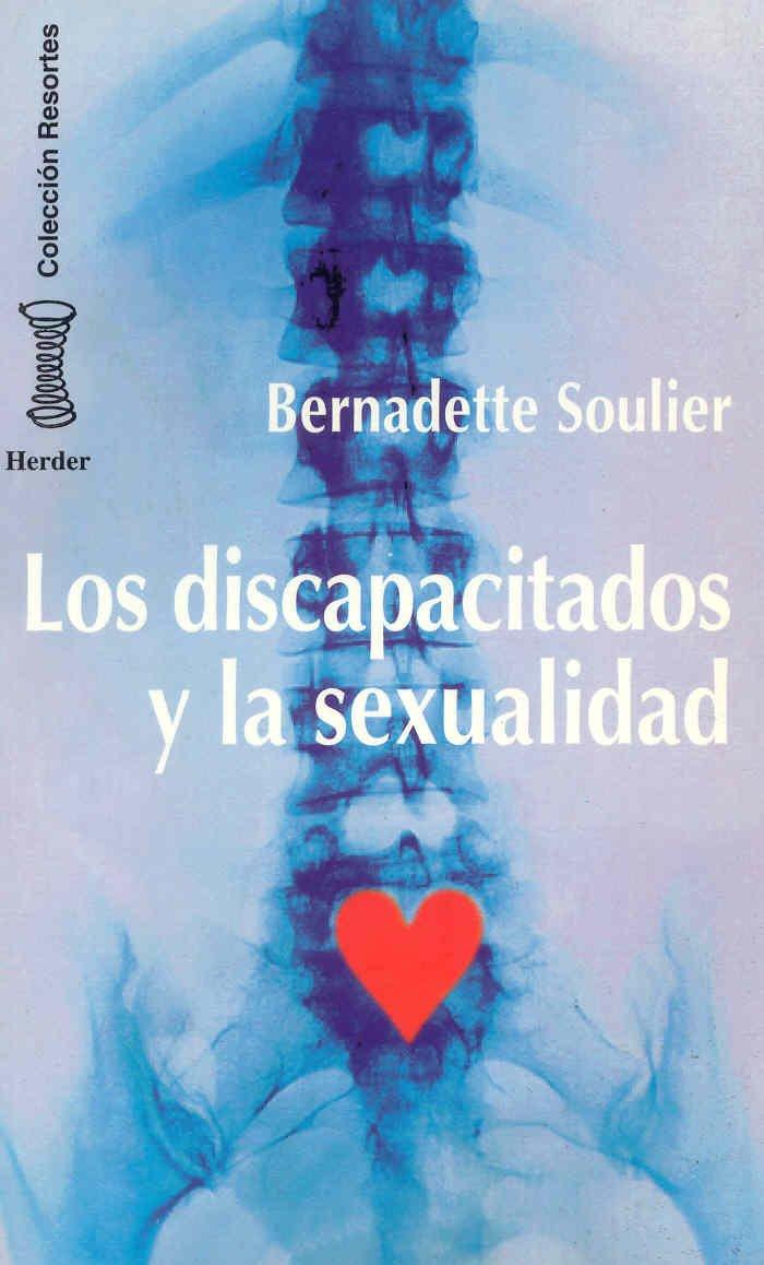 Los discapacitados y la sexualidad (Spanish Edition): Bernadette Soulier: 9788425419164: Amazon.com: Books