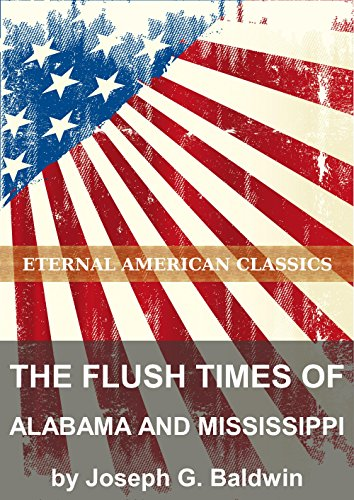 The Flush Times of Alabama and Mississippi Century Collection Flush