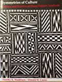 Symmetries of Culture, Dorothy K. Washburn and Donald W. Crowe, 029596586X