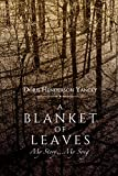 A Blanket of Leaves: My Story....My Song