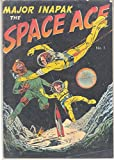 Major Inapak the Space Ace #1 - Version 1