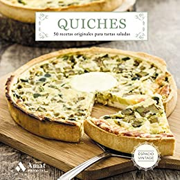 Quiches: 50 recetas originales para tartas saladas (Spanish Edition) by [Martín,