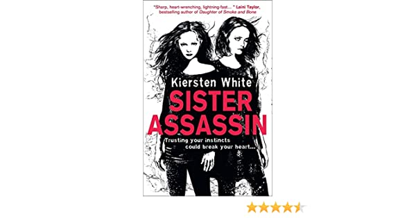 Sister Assassin Kiersten White 9780007491643 Amazon Books