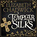 Templar Silks Audiobook by Elizabeth Chadwick Narrated by Jonathan Keeble