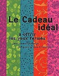 CADEAU IDEAL A OFFRIR LES YEUX