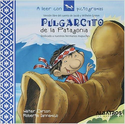 Descarga gratuita de libros de texto para dme. Pulgarcito de la Patagonia (A Leer Con Pictogramas) PDF DJVU