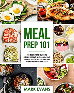 meal prep 101 the beginner s guide to meal prepping and clean