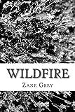 Wildfire, Zane Grey, 1484140087