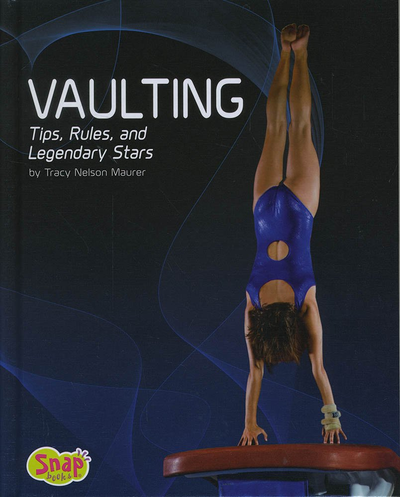 Vaulting: Tips, Rules, and Legendary Stars (Gymnastics)