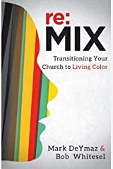 re:MIX: Transitioning Your Church to Living Color Kindle Edition