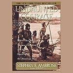 Undaunted Courage | Stephen E. Ambrose
