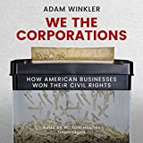 #8: We the Corporations: How American Businesses Won Their Civil Rights