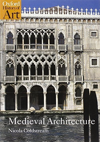 Medieval Architecture (Oxford History of Art) by Coldstream, Nicola (2002) Paperback -