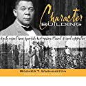 Character Building Audiobook by Booker T. Washington Narrated by Andrew L. Barnes
