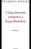 Cinq concepts proposés à la psychanalyse (essai français)