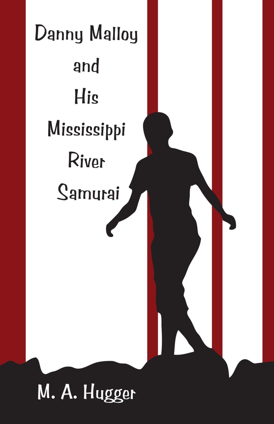 Danny Malloy and His Mississippi River Samurai ebook