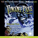 Vincent Price Presents, Volume Two: Four Radio Dramatizations Radio/TV Program by M. J. Elliot, Jack J. Ward, Patrick Hume Narrated by Jerry Robbins,  The Colonial Radio Players