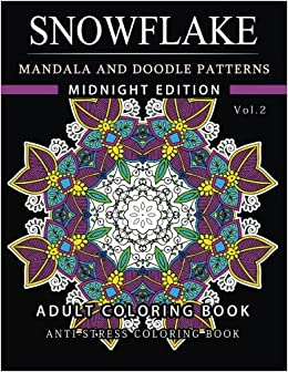 Snowflake Mandala And Doodle Pattern Coloring Book Midnight Edition Vol2 Adult Designs Relax With Our Snowflakes Patterns Stress Relief