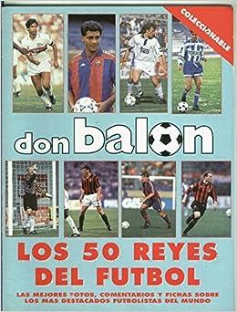 Don Balon coleccionable Los 50 reyes del Futbol: Amazon.es: Varios ...