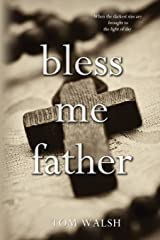 Bless Me Father Paperback
