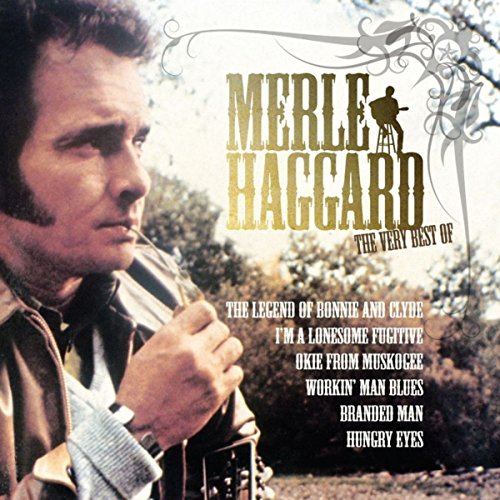 The Very Best Of Merle Haggard (The Best Of The Best Of Merle Haggard)