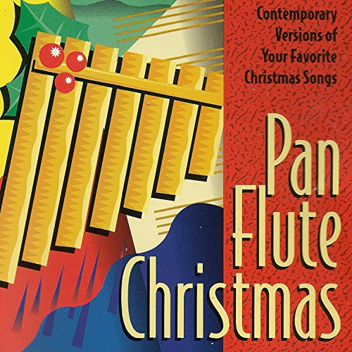 Pan Flute Christmas (Contempory Versions of Your Favorite Christmas Songs) (Album Christmas Mlp)
