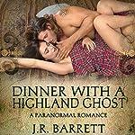 Dinner with a Highland Ghost: A Paranormal Romance | Julia Barrett
