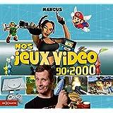Nos Jeux vidéo 90-2000