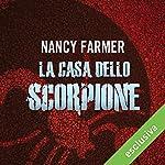 La casa dello scorpione (Matteo Alacran 1) | Nancy Farmer