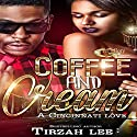 Coffee and Cream: A Cincinnati Love Story Audiobook by Tirzah Lee Narrated by Cee Scott
