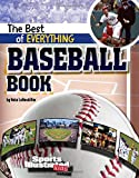 The Best of Everything Baseball Book (The All-Time Best of Sports)