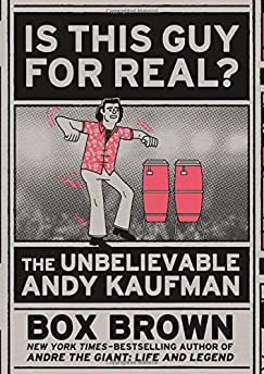 Is This Guy For Real: The Unbelievable Andy Kaufman