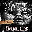 DOLLS: An Extreme Horror Audiobook by Matt Shaw Narrated by Julian Seager