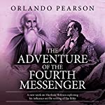 The Adventure of the Fourth Messenger: A Case File from The Redacted Sherlock Holmes | Orlando Pearson