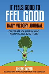 It Feels Good to Feel Good: Daily Victory Log Celebrate Your Daily Wins and Practice Gratitude Paperback