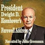 President Dwight D. Eisenhower's Farewell Address | Dwight D. Eisenhower