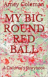 My Big Round Red Ball: A Children's Storybook (English Edition)