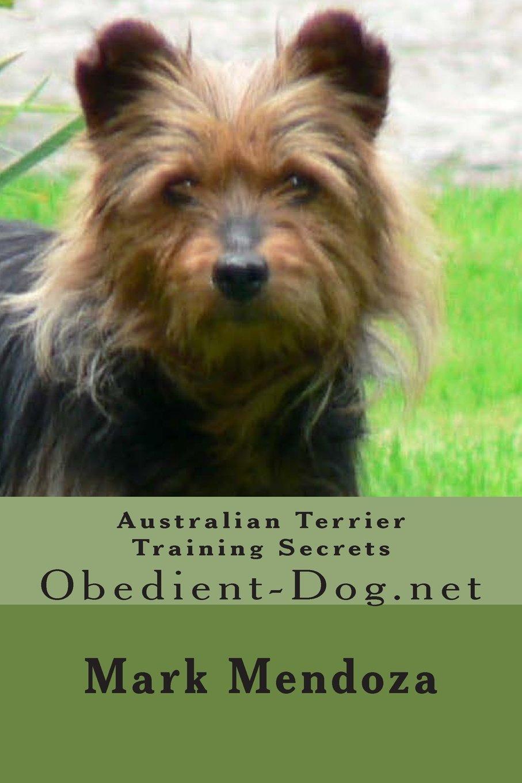 Download Australian Terrier Training Secrets: Obedient-Dog.net pdf epub
